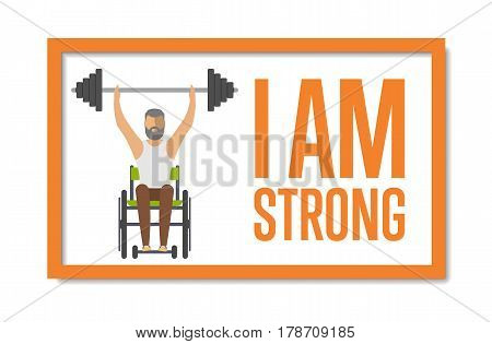 I am strong concept with young disabled man on wheelchair vector illustration. Wheelchair athlete raises barbell. Disabled active lifestyle concept, sport competition for persons with disabilities