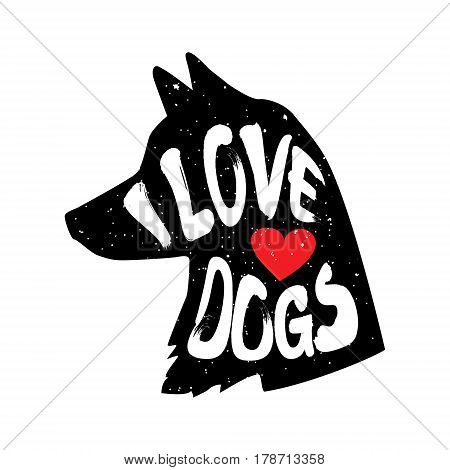 The dog's head in profile with heart and lettering text I Love Dogs. Vector illustration.