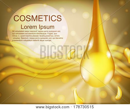 Oil. Rejuvenation. Realistic. Cosmetics. Abstract background. For your design.