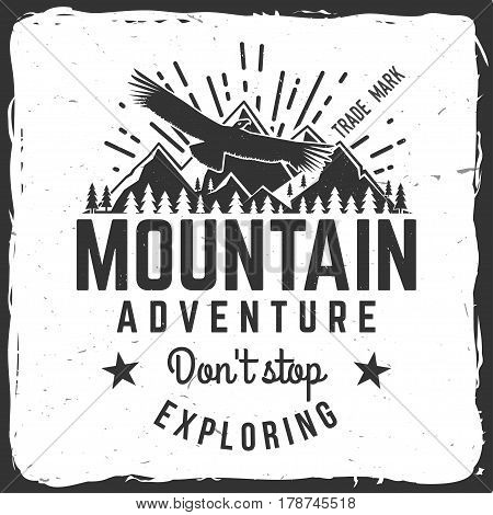 Don t stop exploring. Mountains related typographic quote. Vector illustration. Concept for shirt or logo, print, stamp.