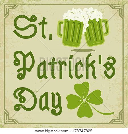 Vector vintage poster with clover and beer for Patrick's day. Green clover and two beer mugs.