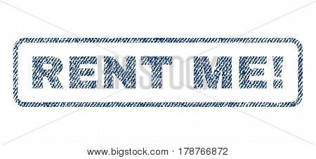 Rent Me exclamation text textile seal stamp watermark. Blue jeans fabric vectorized texture. Vector caption inside rounded rectangular banner. Rubber sign with fiber textile structure.