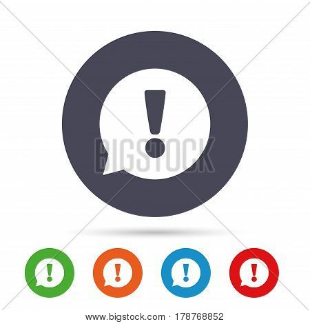 Exclamation mark sign icon. Attention speech bubble symbol. Round colourful buttons with flat icons. Vector