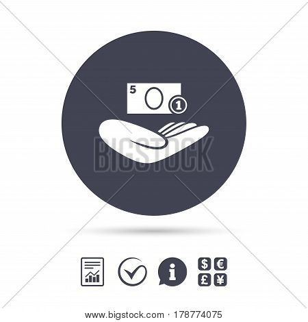 Donation hand sign icon. Hand holds cash. Charity or endowment symbol. Human helping hand palm. Report document, information and check tick icons. Currency exchange. Vector