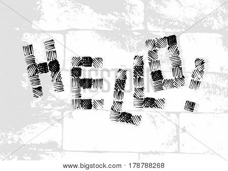 Salutatory card with stylized caption Hello in grunge style on pale brick masonry background. Vector illustration