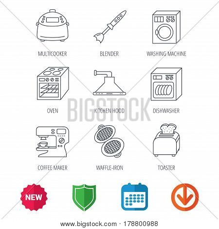 Dishwasher, washing machine and blender icons. Kitchen hood, coffee maker and toaster linear signs. Oven, multicooker and waffle-iron icons. New tag, shield and calendar web icons. Download arrow