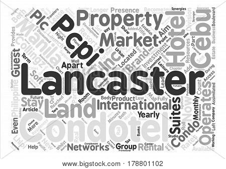 Lancaster Hotels Land and Properties Inc text background word cloud concept