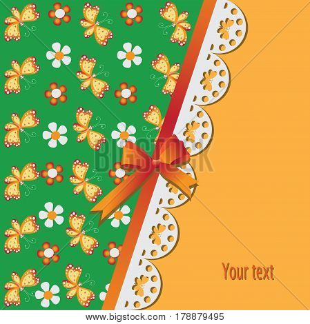 Bright butterflies and flowers. Vintage background with lace edging and a satin ribbon with a bow. Invitation, postcard or business card. Vector image.