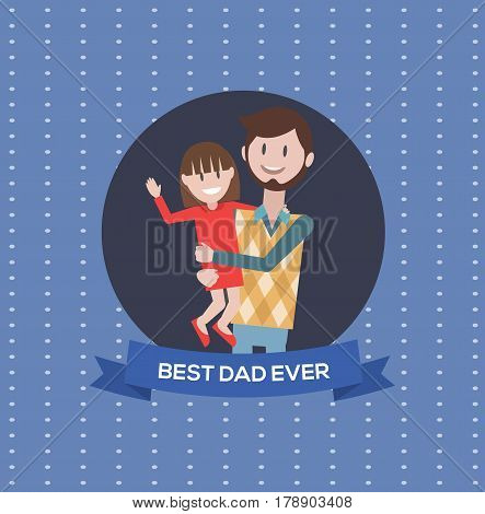 Father and daughter. Best dad ever. Card of father's day. Vector stock.