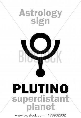 Astrology Alphabet: PLUTINO, superdistant planet. Hieroglyphics character sign (single symbol).