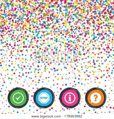 Web buttons on background of confetti. Information icons. Stop prohibition and question FAQ mark speech bubble signs. Approved check mark symbol. Bright stylish design. Vector