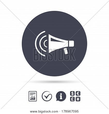 Megaphone sign icon. Loudspeaker strike symbol. Report document, information and check tick icons. Currency exchange. Vector