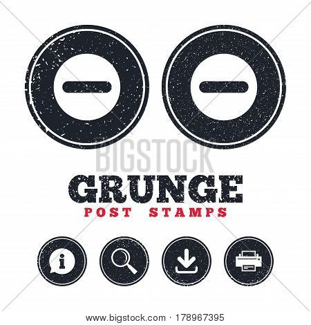 Grunge post stamps. Minus sign icon. Negative symbol. Zoom out. Information, download and printer signs. Aged texture web buttons. Vector