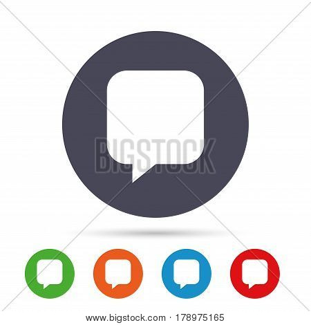 Chat sign icon. Speech bubble symbol. Communication chat bubbles. Round colourful buttons with flat icons. Vector