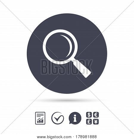 Magnifier glass sign icon. Zoom tool button. Navigation search symbol. Report document, information and check tick icons. Currency exchange. Vector