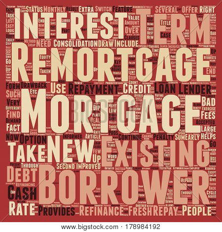 Remortgage to Restart the Mortgage Cycle on Fresh Terms text background wordcloud concept