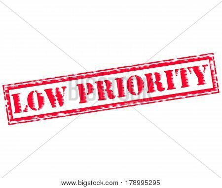 LOW PRIORITY RED Stamp Text on white backgroud