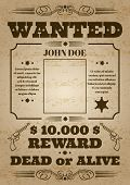 Wanted dead or alive western old vintage vector poster with distressed texture. Wanted banner grunge, reward money and template wanted poster illustration poster