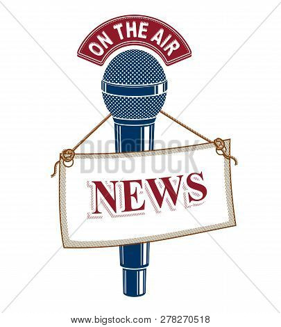 3d Microphone Vector Emblem Isolated On White With News Tag. Live Reportage Concept, On The Air.