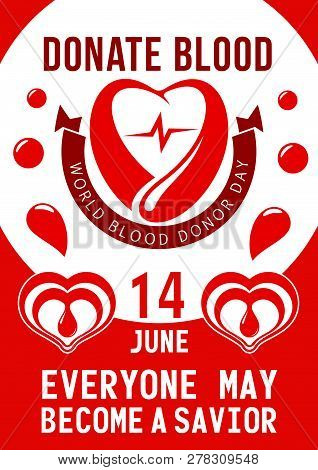 Donate Blood Poster For 14 June Of World Blood Donor Day. Vector Design Of Heart, Blood Drop And Hel