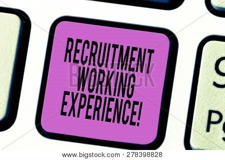Text Sign Showing Recruitment Working Experience. Conceptual Photo Employers Prefer Graduates With E