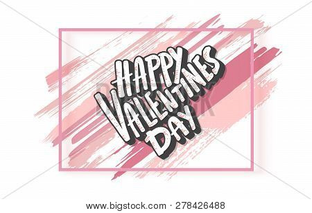 Happy Vallentines Day Handwritten Quote With Frame And Decoration. Holiday Greeting Card Concept. Ha