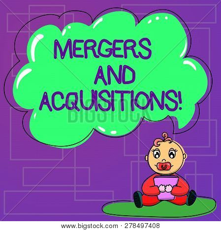 Handwriting text Mergers And Acquisitions. Concept meaning Refers to the consolidation of companies or assets Baby Sitting on Rug with Pacifier Book and Blank Color Cloud Speech Bubble. poster