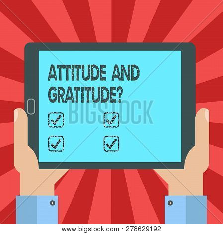 Conceptual Hand Writing Showing Attitude And Gratitudequestion. Business Photo Text Express Thankful
