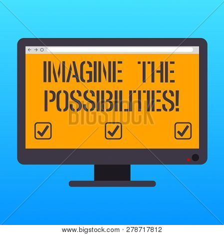 Handwriting Text Writing Imagine The Possibilities. Concept Meaning Sense That Something Is Able To
