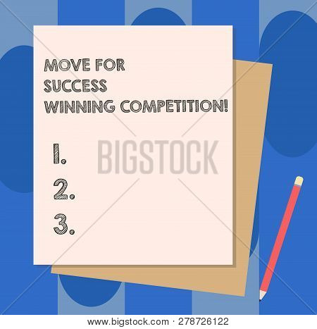 Conceptual Hand Writing Showing Move For Success Winning Competition. Business Photo Showcasing Make