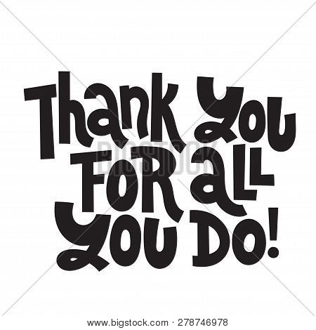 Thank You For All You Do - Unique Slogan For Social Media, Poster, Card, Banner, Textile, Gift, Desi