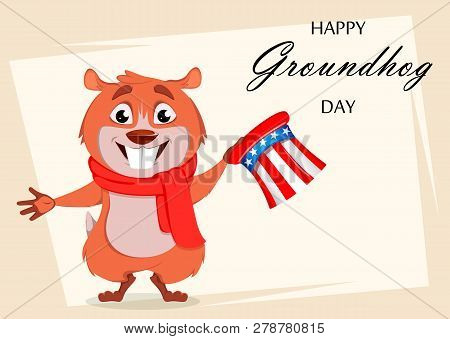 Happy Groundhog Day. Greeting Card With Funny Marmot Holding Uncle Sam Hat. Vector Illustration On W