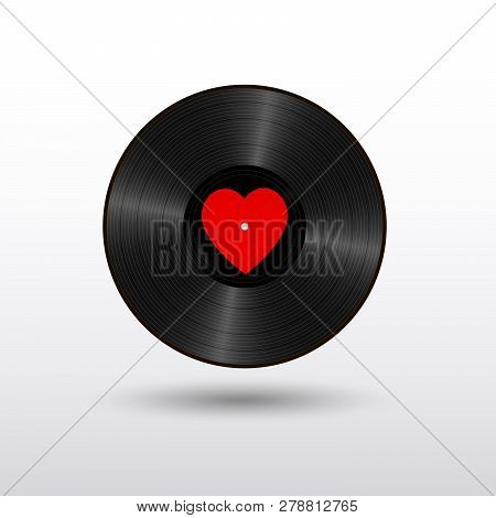 Realistic Black Vinyl Record With Red Heart Label. Retro Sound Carrier Isolated On White Background