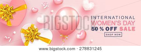8 March Happy Womens Day Sale Banner. Beautiful Background With Gift Boxes, Hearts, Balloons, Beads