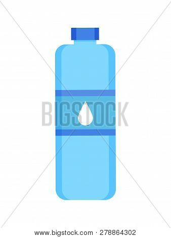 Plastic Bottle With Water Isolated Vector. Aqua Bottled In Container, Fresh Liquid Against Dehydrati