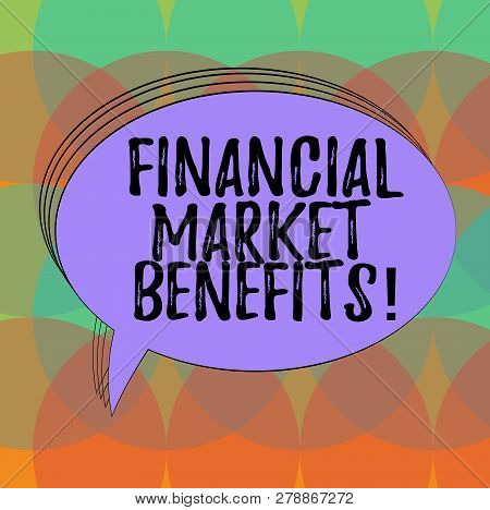 Word Writing Text Financial Market Benefits. Business Concept For Contribute To The Health And Effic