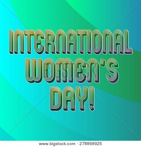 Writing Note Showing International Women S Day. Business Photo Showcasing International Celebration