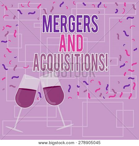 Text sign showing Mergers And Acquisitions. Conceptual photo Refers to the consolidation of companies or assets Filled Wine Glass Toasting for Celebration with Scattered Confetti photo. poster