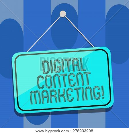 Handwriting Text Digital Content Marketing. Concept Meaning Distributing Content To A Targeted Audie
