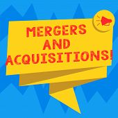 Text sign showing Mergers And Acquisitions. Conceptual photo Refers to the consolidation of companies or assets Folded 3D Ribbon Sash Megaphone Speech Bubble photo for Celebration. poster