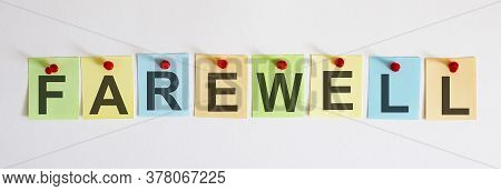 Farewell Phrase Is Written On Multi-colored Stickers, On The White Background. Business Concept, Str
