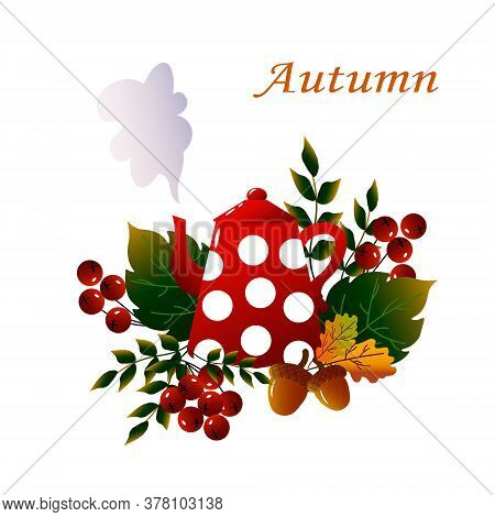 Red Teapot With Autumn Leaves. Cozy Vector Autumn Illustration Of Teapot With Autumn Leaves. Postcar