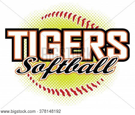 Tigers Softball Design Is A Tigers Mascot Design Template That Includes Team Text And A Stylized Sof