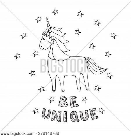 Magic Unicorn With Lettering Be Unique , Childish Illustration. Doodle Vector, Scandinavian Style. F