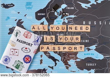 Map Of Europe And Passport. All You Need Is Your Passport. Concept Of European Union.
