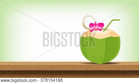 Coconut Juice Fresh With Plumeria Flower On Wood Table, Coconut Green For Healthy Menu Fruit Juice,