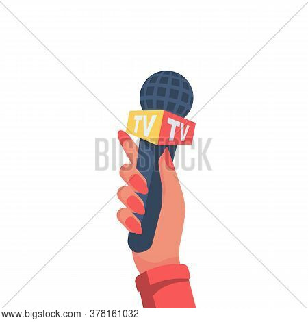Woman In Hand Holding Microphone Tv. Live News, Report Template. Journalism Concept. Journalist, Rep