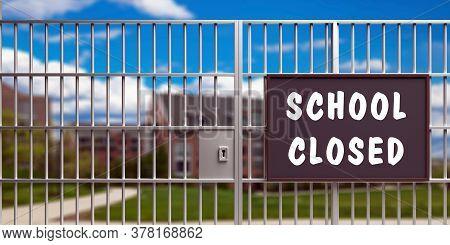 School Closed Sign, Coronavirus Days. 3D Illustration