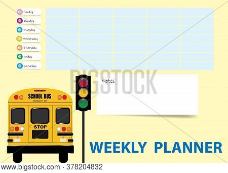 School Weekly Planner With School Bus, Blank Notes And Traffic Lights. Week Starts Sunday.