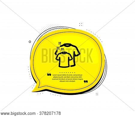 Clean T-shirt Icon. Quote Speech Bubble. Laundry Shirt Sign. Clothing Cleaner Symbol. Quotation Mark